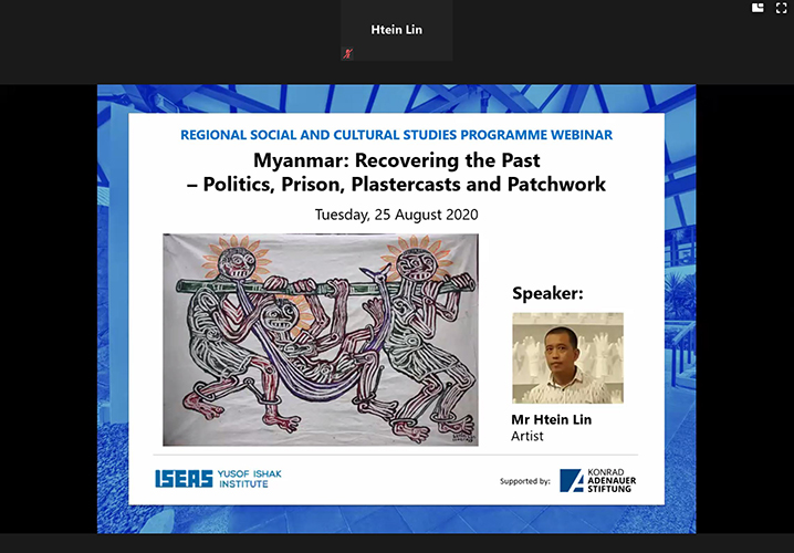 "Webinar on ""Myanmar: Recovering the Past - Politics, Prison, Plastercasts and Patchwork"""